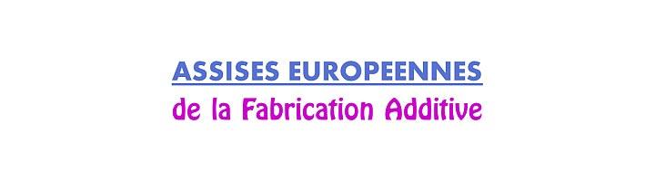 Assises Européennes de la Fabrication Additive
