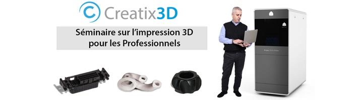 Séminaire sur l'imprimante 3D pour les Professionnels avec Creatix3D