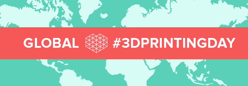 Global 3D Printing Day