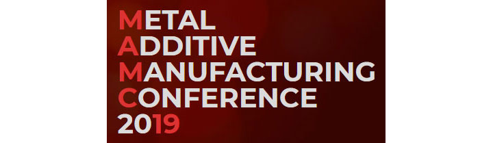 MAMC 2019 Metal Additive Manufacturing Conference