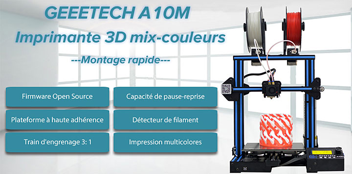 imprimante 3D Geeetech A10M double extrudeur
