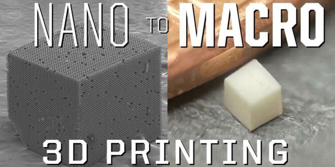 nano macro 3D printing